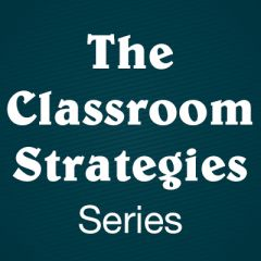 The Classroom Strategies Series