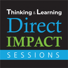 Thinking and Learning Direct Impact Sessions
