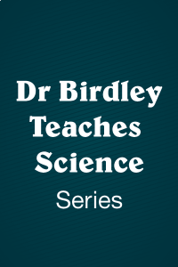 Dr Birdley Teaches Science