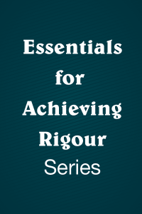 Essentials for Achieving Rigour Series