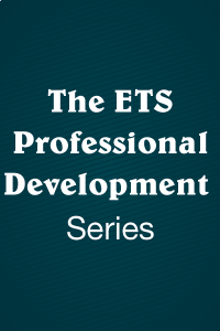 The ETS Professional Development Series