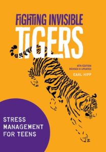 Fighting Invisible Tigers: Stress Management for Teens, Revised and Updated Fourth Edition