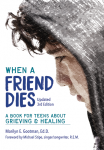 When a Friend Dies: A Book for Teens About Grieving & Healing, Updated Third Edition