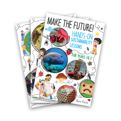 Make the Future! Hands-On Sustainability Lessons Set of 3