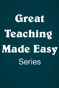 Great Teaching Made Easy Series