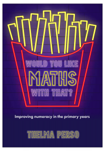 Would You Like Maths With That?: Improving Numeracy in the Primary Years