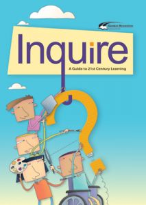 Inquire: A Guide to 21st Century Learning