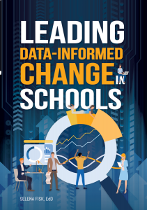Leading Data-Informed Change in Schools