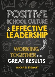 Positive School Culture & Effective Leadership: Working Together for Great Results