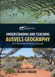 Understanding and Teaching AusVELS Geography for Victorian Primary Schools