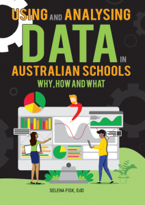 Using and Analysing Data in Australian Schools: Why, How and What