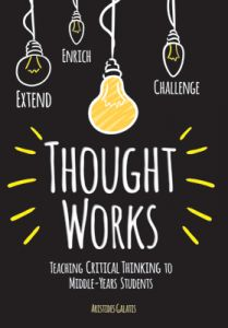 Thoughtworks: Teaching Critical Thinking to Middle-Years Students