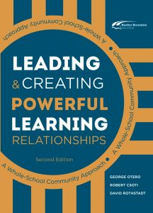 Leading and Creating Powerful Learning Relationships: A Whole-School Community Approach, Revised Edition