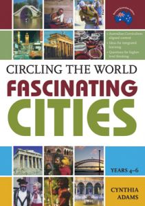 Circling the World: Fascinating Cities, Years 4-6 (Revised)