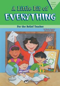 A Little Bit of Everything Book (For the Relief Teacher) - Lower Primary K-2
