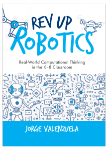 Rev Up Robotics: Real-World Computational Thinking in the K–8 Classroom