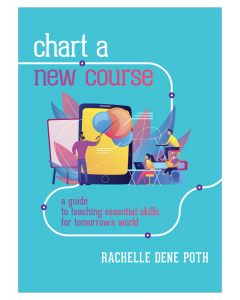 Chart a New Course: A Guide to Teaching Essential Skills for Tomorrow's World