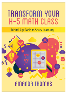 Transform Your K-5 Math Class: Digital Age Tools to Spark Learning
