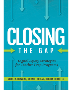 Closing the Gap: Digital Equity Strategies for Teacher Prep Programs