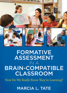 Formative Assessment in a Brain-Compatible Classroom: How Do We Really Know They're Learning?