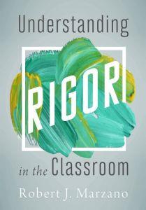 Understanding Rigor in the Classroom