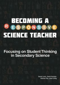 Becoming a Responsive Science Teacher: Focusing on Student Thinking in Secondary Science