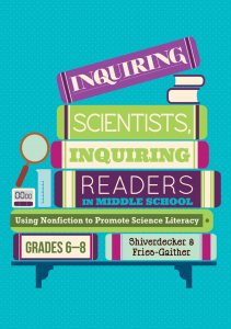 Inquiring Scientists, Inquiring Readers in Middle School, Grades 6–8: Using Nonfiction to Promote Science Literacy