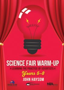 Science Fair Warm-Up: Learning the Practice of Scientists, Years 5-8