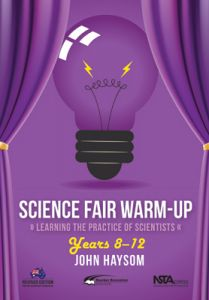 Science Fair Warm-Up: Learning the Practice of Scientists, Years 8-12