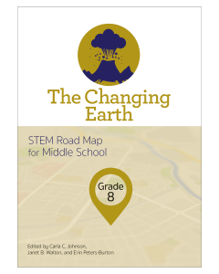 The Changing Earth: STEM Road Map for Middle School, Grade 8