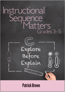 Instructional Sequence Matters, Grades 3–5: Explore Before Explain