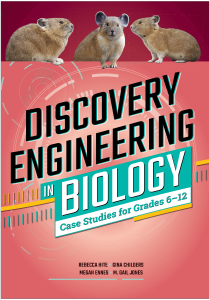 Discovery Engineering in Biology: Case Studies for Grades 6–12