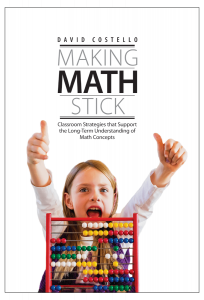Making Math Stick: Classroom Strategies That Support the Long-term Understanding of Math Concepts