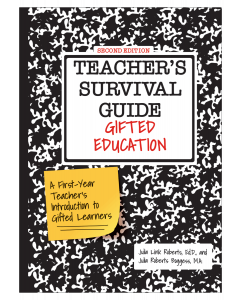 Teacher's Survival Guide: Gifted Education: A First-Year Teacher's Introduction to Gifted Learners, Second Edition