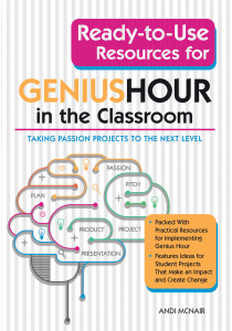 Ready-to-Use Resources for Genius Hour in the Classroom: Taking Passion Projects to the Next Level