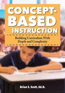 Concept-Based Instruction: Building Curriculum With Depth and Complexity