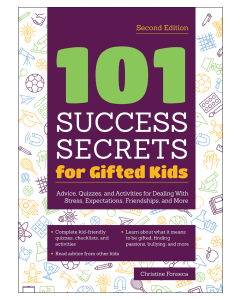 101 Success Secrets for Gifted Kids: Advice, Quizzes and Activities for Dealing With Stress, Expectations, Friendships, and More, 2nd Edition