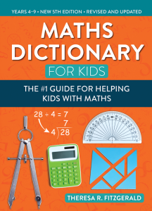 Maths Dictionary for Kids: The #1 Guide for Helping Kids with Maths (5th ed.)
