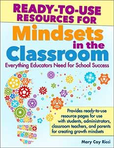 Ready-to-Use Resources for Mindsets in the Classroom: Everything Educators Need for Classroom Success