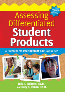 Assessing Differentiated Student Products: A Protocol for Development and Evaluation, Second Edition