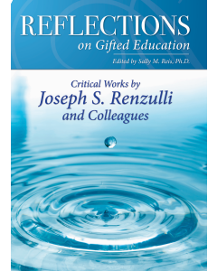 Reflections on Gifted Education: Critical Works by Joseph S. Renzulli and Colleagues