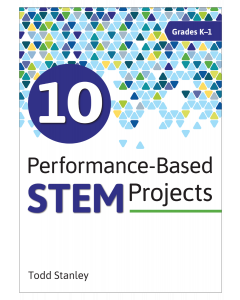 10 Performance-Based STEM Projects for Years 2-3