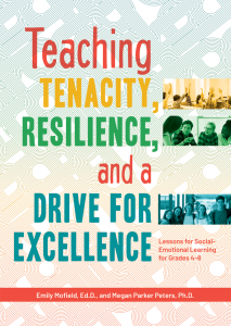 Teaching Tenacity, Resilience, and a Drive for Excellence: Lessons for Social-Emotional Learning for Grades 4-8