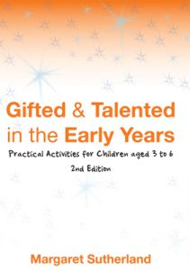 Gifted and Talented in the Early Years: Practical Activities for Children aged 3 to 6, 2nd Edition