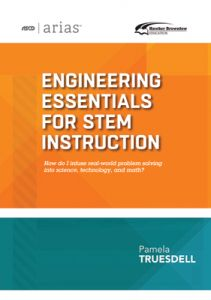 ASCD Arias Publication: Engineering Essentials for STEM Instruction
