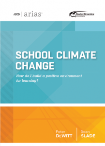ASCD Arias Publication: School Climate Change: How Do I Build A Positive Environment For Learning?