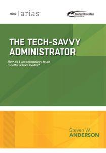 ASCD Arias Publication: The Tech-Savvy Administrator