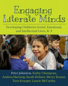 Engaging Literate Minds: Developing Children's Social, Emotional, and Intellectual Lives, K–3