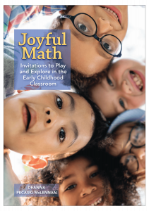 Joyful Math: Invitations to Play and Explore in the Early Childhood Classroom