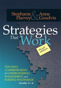 Strategies That Work, Third Edition: Teaching Comprehension for Understanding, Engagement, and Building Knowledge, Grades K-8